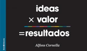 ideas-valor-resultados-alfons-cornella